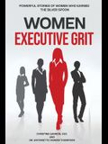 Women Executive Grit: Powerful Stories of Women Who Earned the Silver Spoon