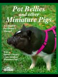 Pot Bellies and Other Miniature Pigs (Complete Pet Owner's Manual)