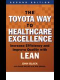 The Toyota Way to Healthcare Excellence: Increase Efficiency and Improve Quality with Lean, Second Edition