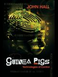 Guinea Pigs: Technologies of Control