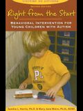 Right from the Start: Behavioral Intervention for Young Children with Autism, second edition (Topics in Autism)