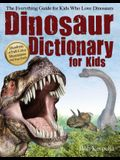 Dinosaur Dictionary for Kids: The Everything Guide for Kids Who Love Dinosaurs