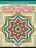 Simple Mandalas Coloring Book For Kids - Mandala Coloring For Children Edition