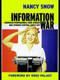 Information War: American Propaganda, Free Speech and Opinion Control Since 9-11