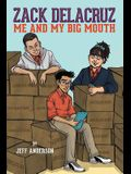 Zack Delacruz: Me and My Big Mouth (Zack Delacruz, Book 1), Volume 1
