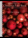 The Ultimate Christmas Fake Book: For Piano, Vocal, Guitar, Electronic Keyboard & All C Instruments