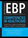 Implementing the Evidence-Based Practice (EBP) Competencies in Healthcare: A Practical Guide for Improving Quality, Safety, & Outcomes