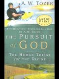 The Pursuit of God - Large Print: The Human Thirst for the Divine