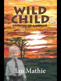 Wild Child: Growing up a Nomad