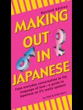 Making Out in Japanese: Revised Edition (Japanese Phrasebook)