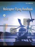 Helicopter Flying Handbook: Faa-H-8083-21b