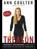 Treason: Liberal Treachery from the Cold War to the War on Terrorism