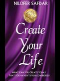 Create Your Life: What can you create today that you haven't even considered?
