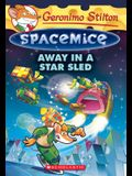 Away in a Star Sled (Geronimo Stilton Spacemice #8), 8