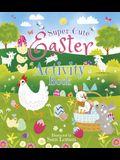 Super-Cute Easter Activity Book