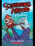 Fish Feud!: A Graphix Chapters Book (Squidding Around #1)
