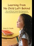 Learning from No Child Left Behind: How and Why the Nation's Most Important But Controversial Education Law Should Be Renewed