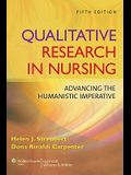Qualitative Research in Nursing: Advancing the Humanistic Imperative