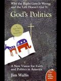 God's Politics: Why the Right Gets It Wrong and the Left Doesn't Get It