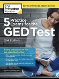 5 Practice Exams for the GED Test, 2nd Edition: Extra Preparation for an Excellent Score