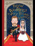 Royal Weddings: A Very Peculiar History(tm)