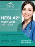 HESI A2 Study Guide 2021-2022: HESI Admission Assessment Exam Review with Practice Test Questions [Updated for New Outline]