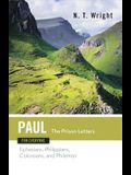 Paul for Everyone The Prison Letters Ephesians, Philippians, Colossians and Philemon