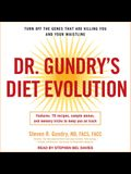 Dr. Gundry's Diet Evolution Lib/E: Turn Off the Genes That Are Killing You and Your Waistline