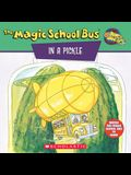 The Magic School Bus In A Pickle: A Book About Microbes