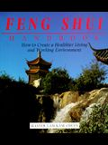 Feng Shui Handbook: How to Create a Healthier Living and Working Environment