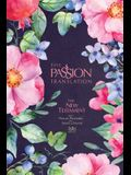 The Passion Translation New Testament (2020 Edition) Berry Blossom: With Psalms, Proverbs and Song of Songs