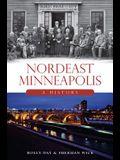 Nordeast Minneapolis: A History