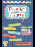 Tween Time: A Tween's Guide to Academic Success