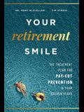 Your Retirement Smile: The Treatment Plan for Pay-Cut Prevention in Your Golden Years