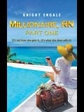 Millionaire, RN - Part One: It's not how she gets it...It's what she does with it!