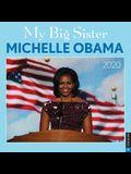 My Big Sister Michelle Obama 2020 Wall Calendar