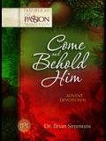 Come and Behold Him: Advent Devotional (The Passion Translation)