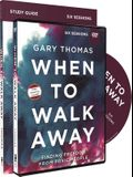 When to Walk Away Study Guide with DVD: Finding Freedom from Toxic People