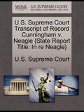 U.S. Supreme Court Transcript of Record Cunningham V. Neagle {State Report Title: In Re Neagle}