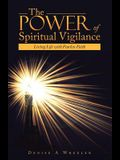 The Power of Spiritual Vigilance: Living Life with Fearless Faith