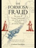 The Formosa Fraud: The Story of George Psalmanazar, One of the Greatest Charlatans in Literary History