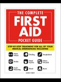 The Complete First Aid Pocket Guide: Step-By-Step Treatment for All of Your Medical Emergencies Including - Heart Attack - Stroke - Food Poisoning - C