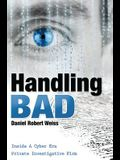 Handling Bad: Inside a Cyber Era Private Investigation Firm