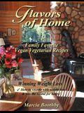 Flavors of Home: Family Favorite Vegan Vegetarian Recipes