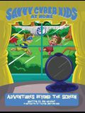 The Savvy Cyber Kids at Home: Adventures Beyond the Screen