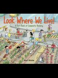 Look Where We Live!: A First Book of Community Building