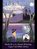 ElsBeth and the Call of the Castle Ghosties: Book III in the Cape Cod Witch Series