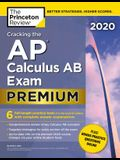 Cracking the AP Calculus AB Exam 2020, Premium Edition: 6 Practice Tests + Complete Content Review