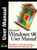 Windows 98 User Manual: The Manual You Should Have Received with Windows 98