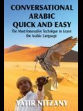 Conversational Arabic Quick and Easy: The Most Innovative Technique to Learn and Study the Classical Arabic Language.